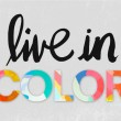 Live In Color Quote