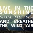 Live In Sunshine Quote