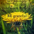 LIVE SIMPLY DREAM BIG Quote