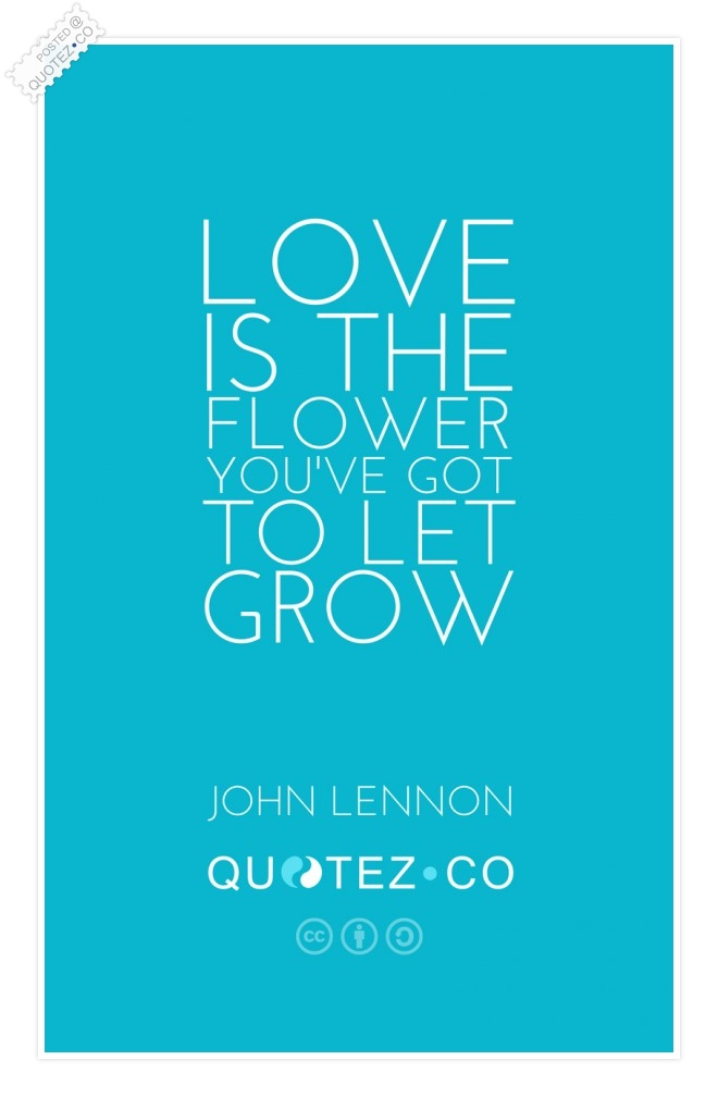 Love Is A Flower Quote