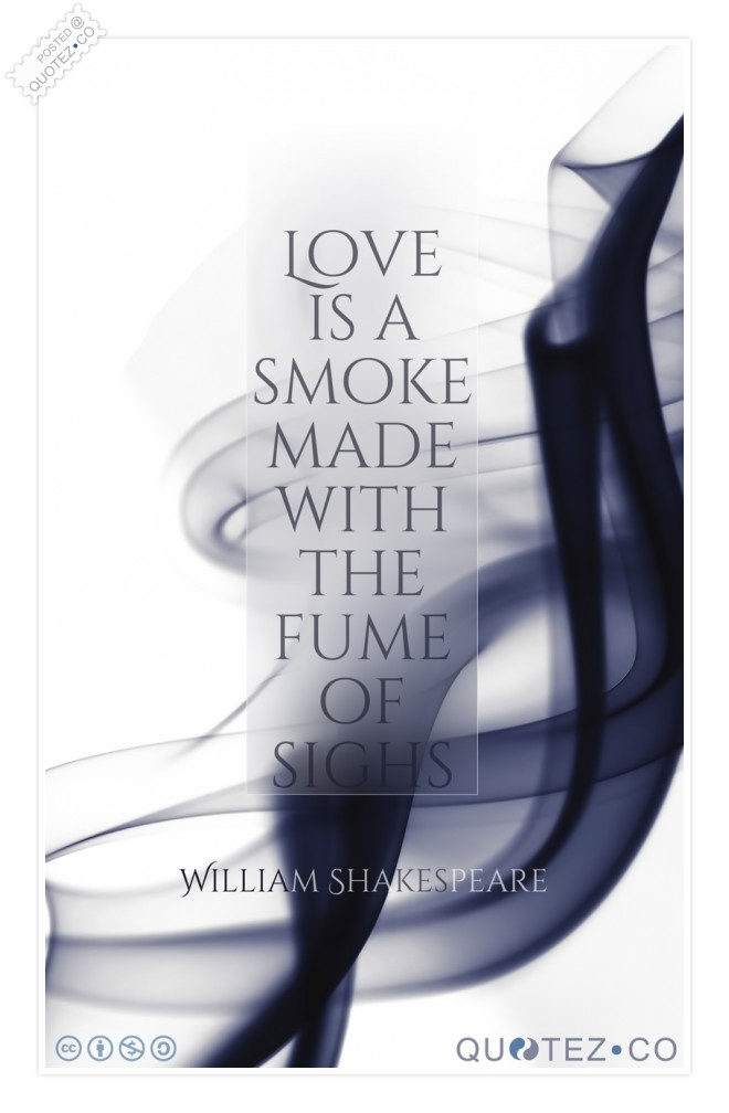 Love Is A Smoke Quote