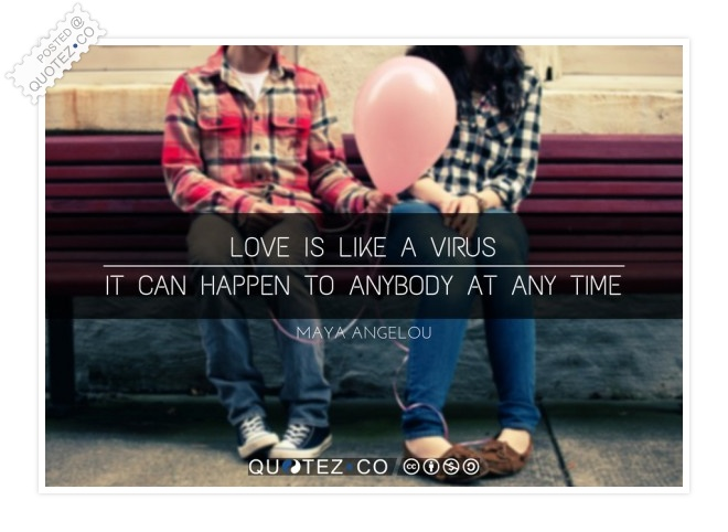Love Is Like A Virus Quote