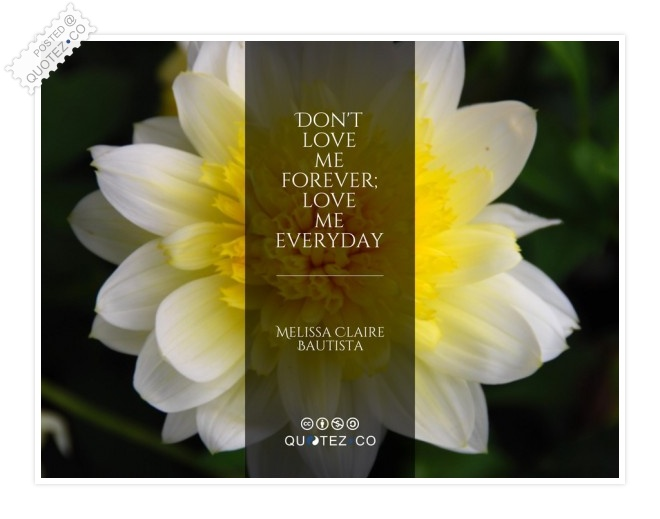 Love Me Everyday Quote