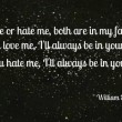 Love Me Or Hate Me Quote