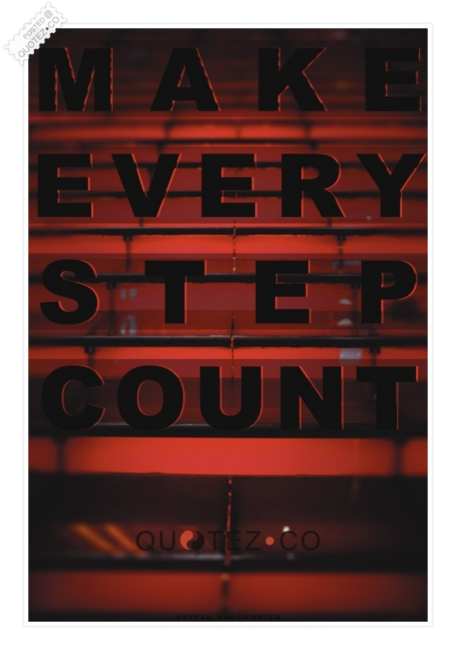 Make Every Step Count Quote