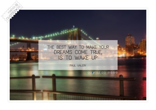 Make Your Dreams Come True Quote