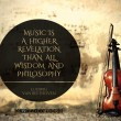 Music Is A Higher Revelation Quote