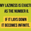 My Laziness Is Exactly As The Number 8 Quote