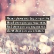 Never Blame Any Day In Your Life Quote