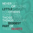 Never Get Tired Of Doing Little Things Quote