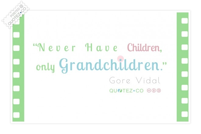 Never Have Children Quote