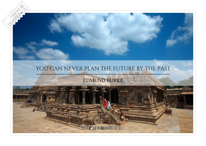 Never Plan The Future By The Past Quote