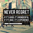 Never Regret Nothing Quote