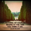 Nothing Begins At The Time You Think It Did Quote
