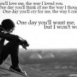 One Day You'll Love Me Quote