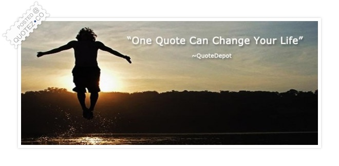 One Quote Can Change Your Life Quote
