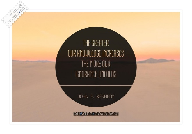 Our Knowledge Increase Quote