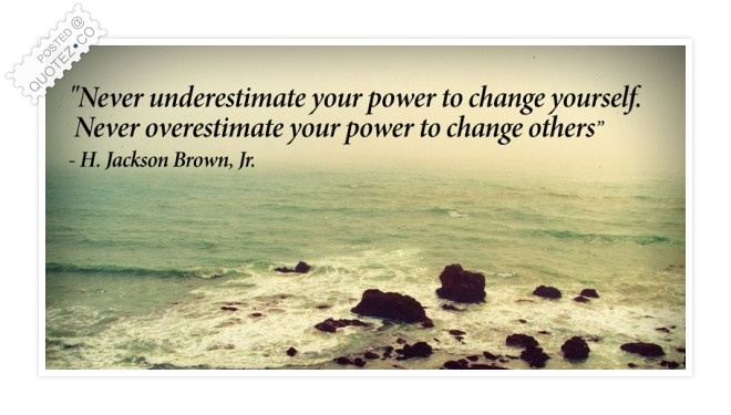 Power To Change Yourself Quote