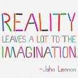 Reality & Imagination Quote