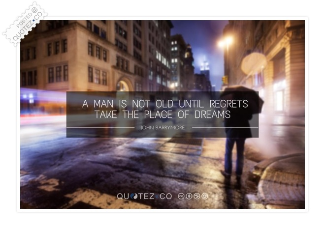 Regrets Take The Place Of Dreams Quote