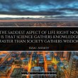 Science Gathers Knowledge Faster Than Society Quote