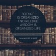 Science Is Organized Knowledge Quote