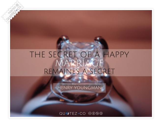 Secret Of A Happy Marriage Quote