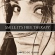 Smile It's Free Therapy Quote