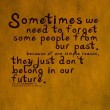 Some People Don't Belong In Our Future Quote