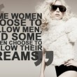 Follow Their Dreams Quote