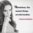 Easiest Things Are The Hardest Quote