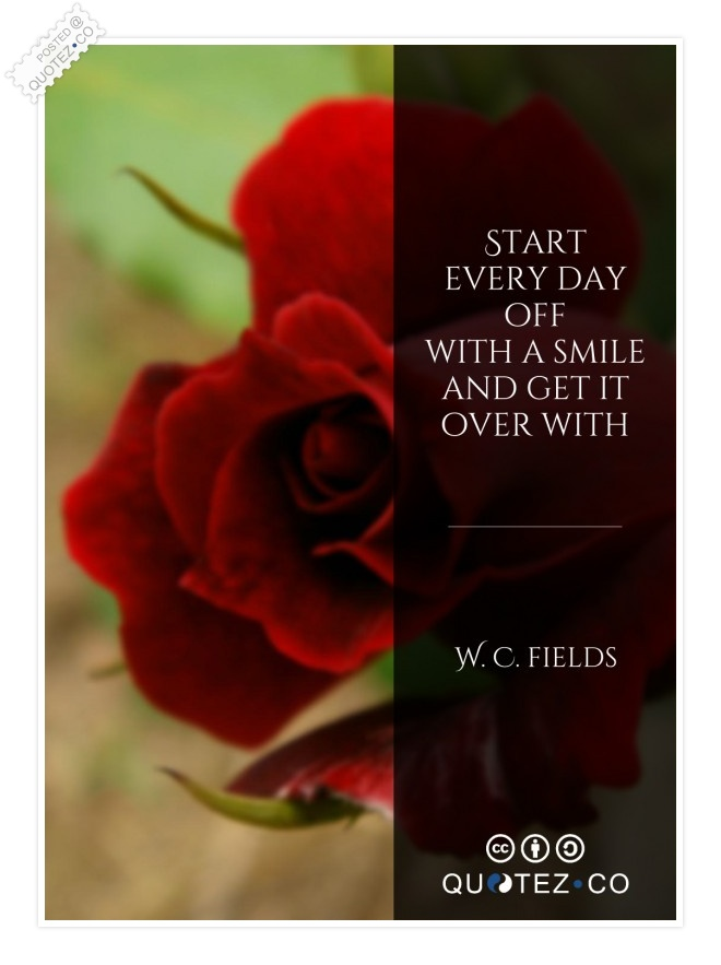 Start Every Day Off With A Smile Quote