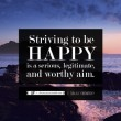 Striving To Be Happy Quote