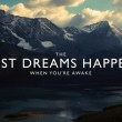 The Best Dreams Happen When You're Awake Quote