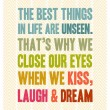 The Best Things In Life Are Unseen Quote