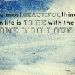 The Most Beautiful Thing In Life Quote