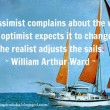 The Pessimist Optimist And Realist Quote
