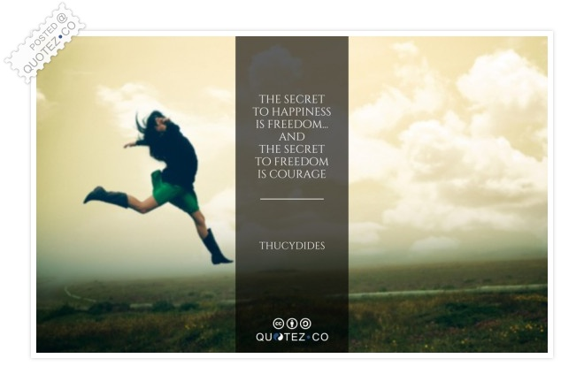 The Secret To Happiness Is Freedom Quote