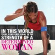 The Strength Of A Determined Woman Quote