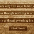 There Are Only Two Ways To Live Your Life Quote