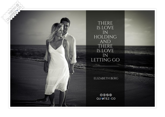 There Is Love In Letting Go Quote