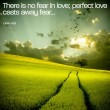There Is No Fear In Love Quote