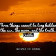Things Cannot Be Hidden Quote
