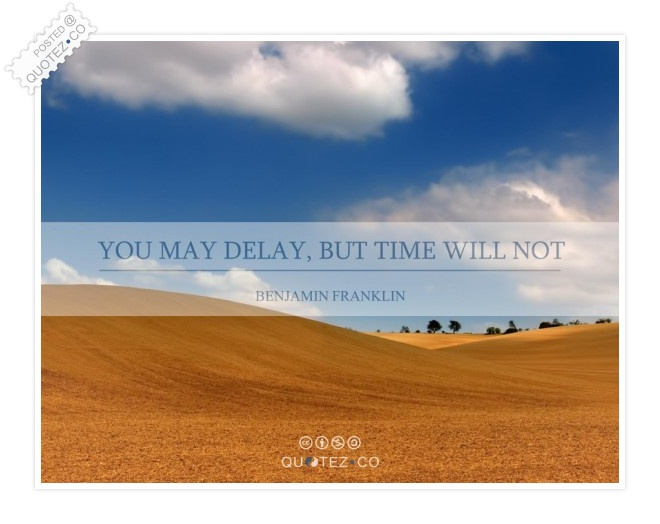 Time Will Not Delay Quote