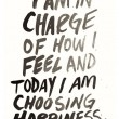 Today I Am Choosing Happiness Quote
