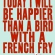 Today I Will Be Happier Quote