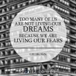 Too Many Of Us Are Not Living Our Dreams Quote