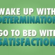 Wake Up With Determination Quote