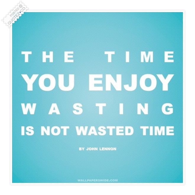 Wasted Time Quote