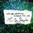 We Are What We Believe We Are Quote